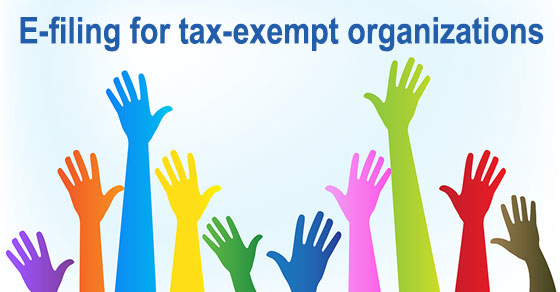 Recent legislation generally requires tax-exempt organizations to e-file forms.